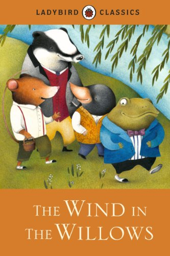 Ladybird Classics: The Wind in the Willows By Kenneth Grahame
