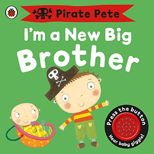 I'm a New Big Brother: A Pirate Pete Book by Amanda Li