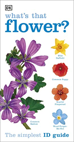 RSPB What's that Flower?: The Simplest ID Guide Ever By DK