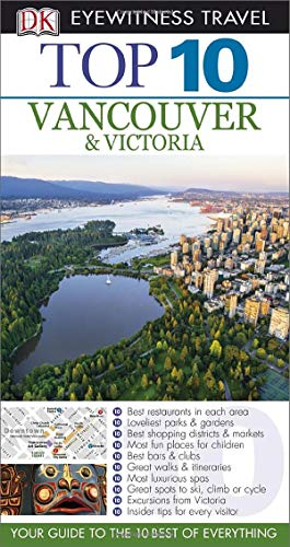 DK Eyewitness Top 10 Travel Guide: Vancouver & Victoria by DK Publishing