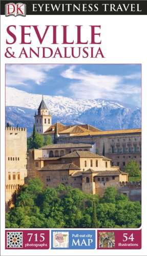 DK Eyewitness Travel Guide: Seville & Andalusia By DK Publishing