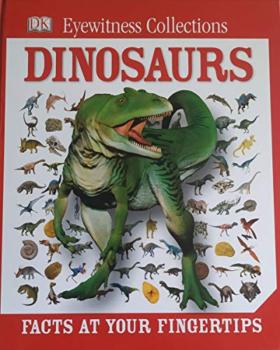 DK Eyewitness collections: Dinosaurs. Facts at your fingertips By unstated