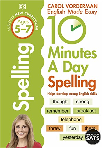 10 Minutes A Day Spelling, Ages 5-7 (Key Stage 1) By Carol Vorderman
