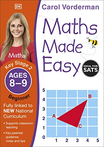 Maths Made Easy: Beginner, Ages 8-9 (Key Stage 2) By Carol Vorderman