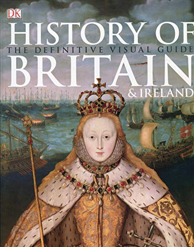 History of Britain & Ireland: The Definitive Visual Guide By DK