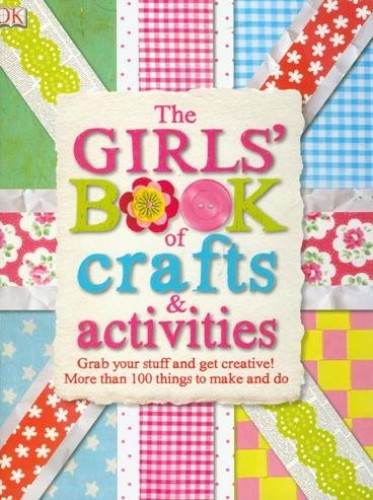 Girls Book of Crafts and Activities