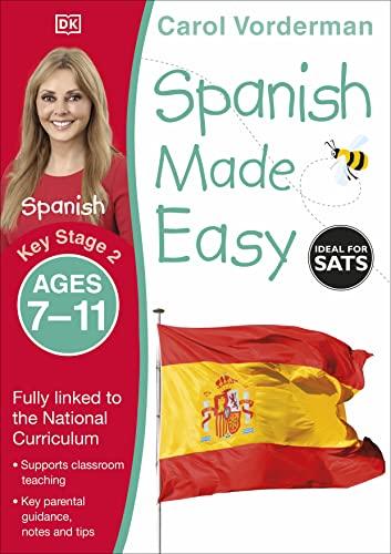 Spanish Made Easy, Ages 7-11 (Key Stage 2) von Carol Vorderman