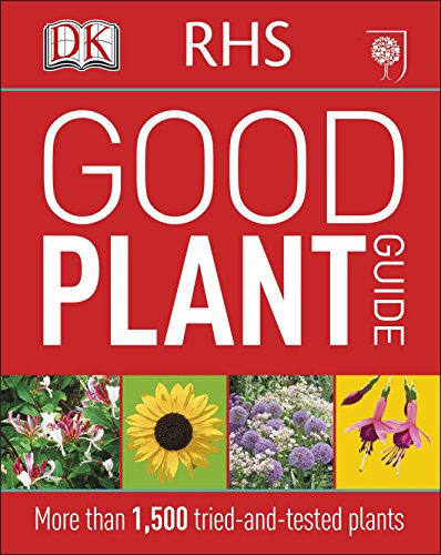 RHS Good Plant Guide: More than 1,500 Tried-and-Tested Plants (Dk) By DK