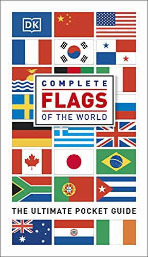 Complete Flags of the World: The Ultimate Pocket Guide (Dk) By DK