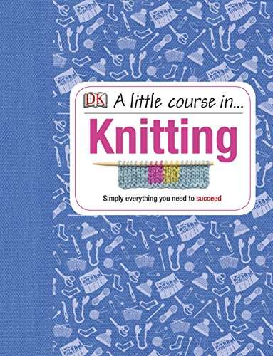 A Little Course in Knitting By Various
