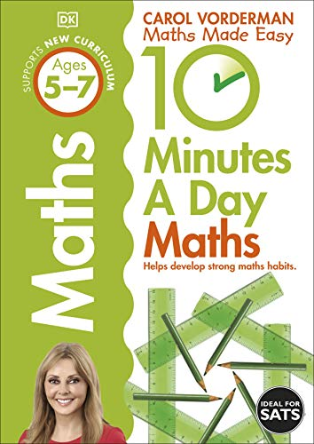 10 Minutes a Day Maths Ages 5-7 Key Stage 1 (Made Easy Workbooks) By Carol Vorderman