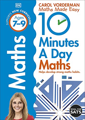 10 Minutes a Day Maths Ages 7-9 Key Stage 2 (Made Easy Workbooks) By Carol Vorderman