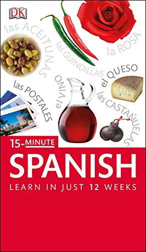 15-minute Spanish: Speak Spanish in Just 15 Minutes a Day by