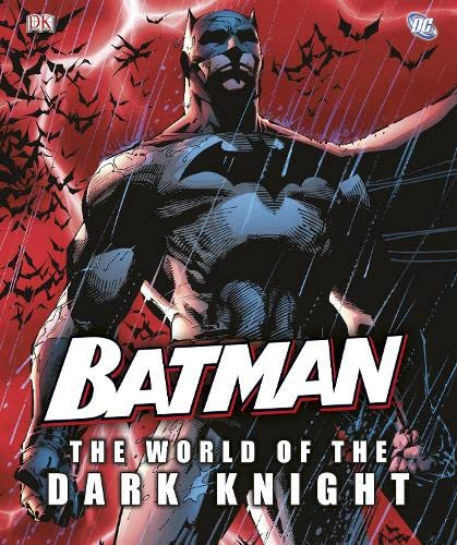 Batman The World of the Dark Knight By DK