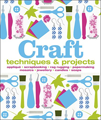 Craft : Techniques & Projects (Dk Crafts) By Various