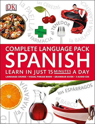 Complete Language Pack Spanish: Learn in Just 15 Minutes a Day By DK