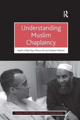 Understanding Muslim Chaplaincy by Sophie Gilliat-Ray