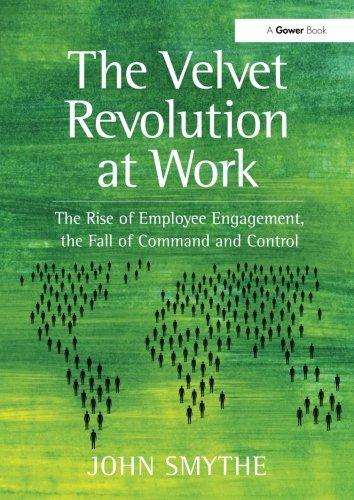 The Velvet Revolution at Work By John Smythe