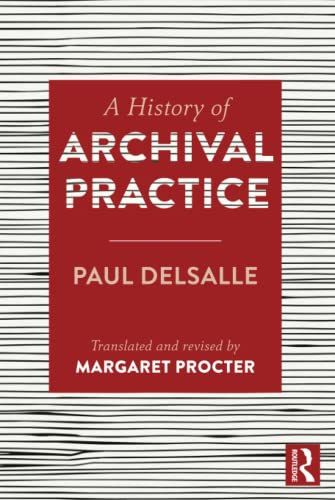 A History of Archival Practice By Paul Delsalle