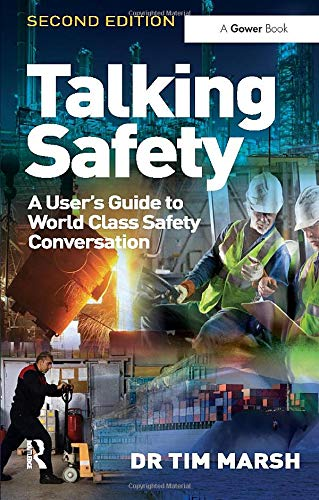 Talking Safety: A User's Guide to World Class Safety Conversation by Dr. Tim Marsh