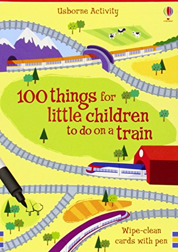 100 things for little children to do on a train By Fiona Watt