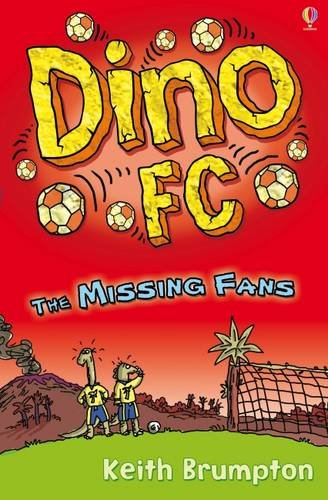The Missing Fans (Dino FC) By Keith Brumpton