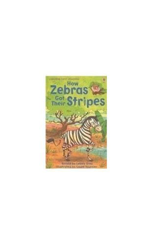 How Zebras Got Their Stripes (First Reading Level 2) By NILL