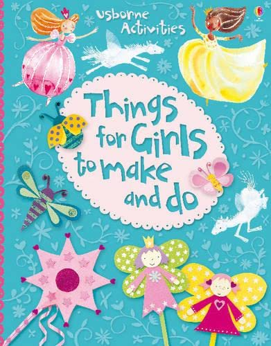 Things for Girls to Make and Do By Leonie Pratt