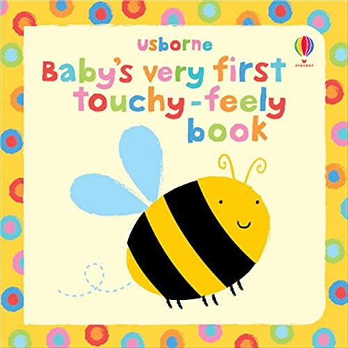 Baby's Very First Touchy-Feely Book von Stella Baggott