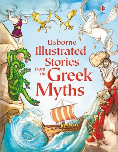 Illustrated Stories from the Greek Myths (Usborne Illustrated Stories) (Usborne Illustrated Story Collections) By various