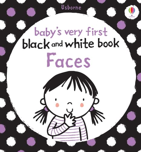 Babies Very First Black and White Books: Faces by Stella Baggott