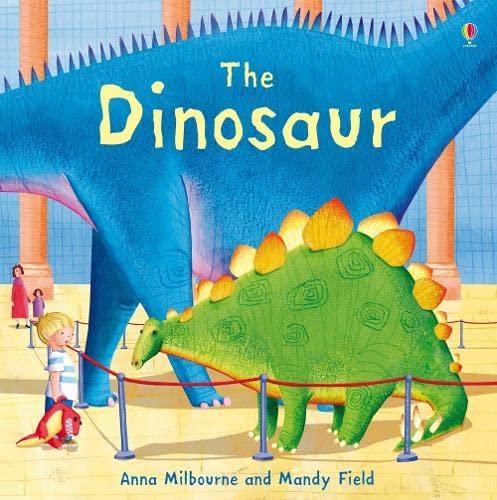 The Dinosaur by Anna Milbourne