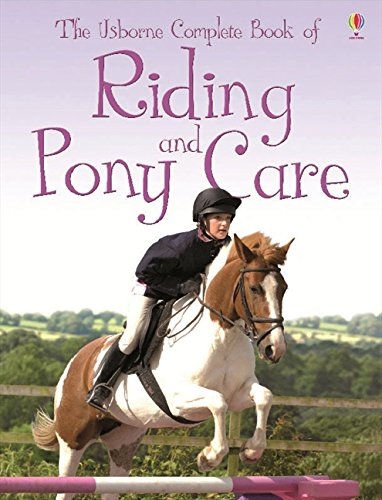The Usborne Complete Book of Riding & Pony Care by Gill Harvey