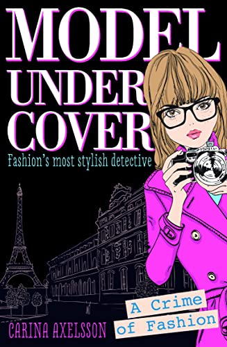 Model Under Cover - A Crime of Fashion (Model Under Cover #1) By Carina Axelsson