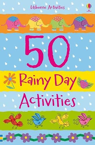 50 Rainy Day Activities by Fiona Watt