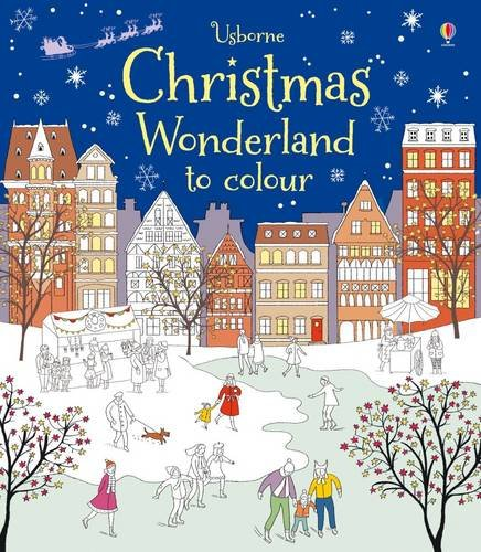 Christmas Wonderland to Colour (Colouring Books) By Abigail Wheatley