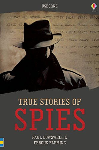 True Stories Spies By Paul Dowswell