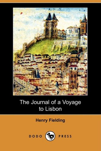 The Journal of a Voyage to Lisbon (Dodo Press) By Henry Fielding