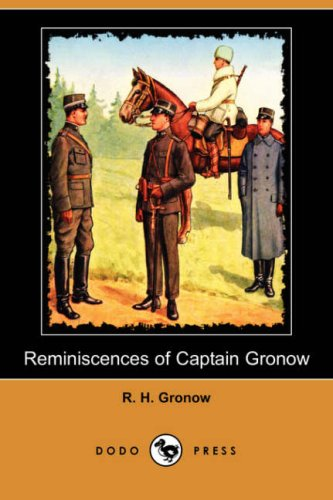 Reminiscences of Captain Gronow (Dodo Press) By R H Gronow