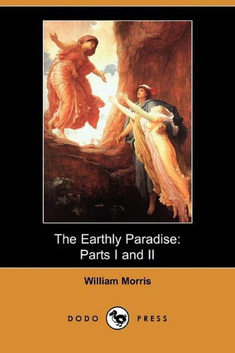 The Earthly Paradise By William Morris, MD