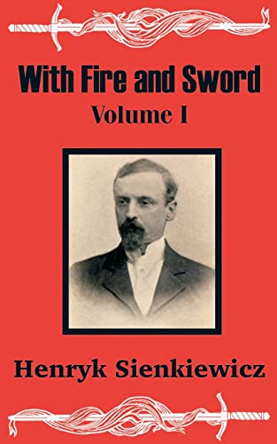 With Fire and Sword (Volume One) By Henryk Sienkiewicz