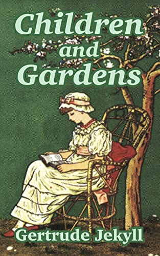 Children and Gardens By Gertrude Jekyll