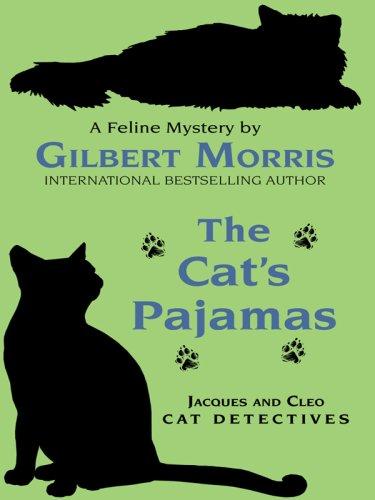 The Cat's Pajamas By Gilbert Morris