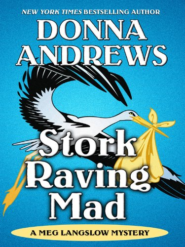 Stork Raving Mad By Director of Therapy Research Donna Andrews (Ellen Geiger Andrews/Reiter Epilepsy Research Program Andrews/Reiter Epilepsy Research Program Andrews/Reiter Epilepsy Research Program Andrews/Reiter Epilepsy Research Program Andrews/Reiter Epilepsy Research Program)