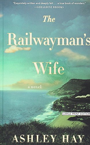 The Railwaymans Wife (Thorndike Core) By Ashley Hay