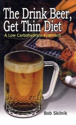 The Drink Beer, Get Thin Diet By Bob Skilnik