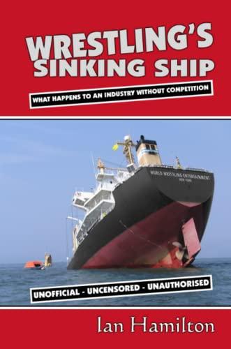 Wrestling's Sinking Ship By Ian Hamilton