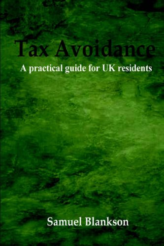 Tax Avoidance A Practical Guide for UK Residents by Samuel Blankson