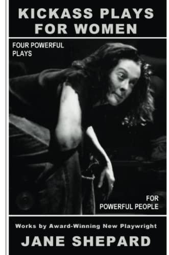 Kickass Plays for Women By JANE SHEPARD