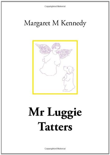 Mr. Luggie Tatters By Margaret M M. Kennedy